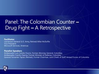 Panel: The Colombian Counter –  Drug Fight – A Retrospective