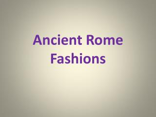 Ancient Rome Fashions