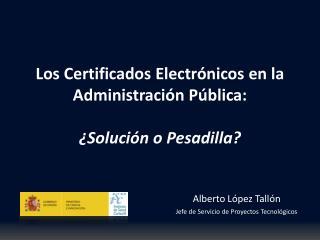 Los Certificados Electrónicos en la Administración Pública: