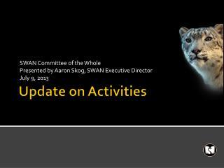 Update on Activities