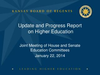 Update and Progress Report  on Higher Education