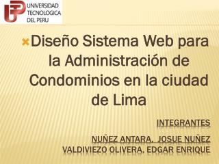 Integrantes  NUÑEZ ANTARA,  JOSUE NUÑEZ Valdiviezo Olivera, Edgar Enrique