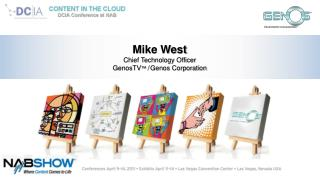 Mike West Chief Technology Officer GenosTV ™ / Genos Corporation