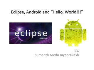 "Eclipse, Android and ""Hello, World!!!"""