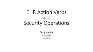 EHR Action Verbs and Security Operations
