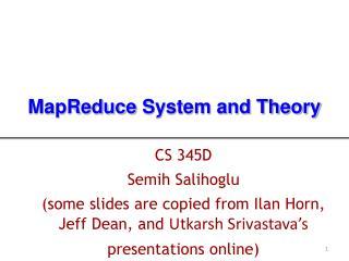 CS 345D Semih Salihoglu (some slides are copied from  Ilan  Horn, Jeff Dean, and  Utkarsh Srivastava's presentations on