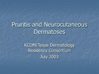 pruritis and neurocutaneous dermatoses