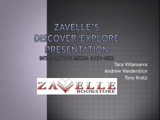 Zavelle's Discover/Explore Presentation Interactive Media 4101-003