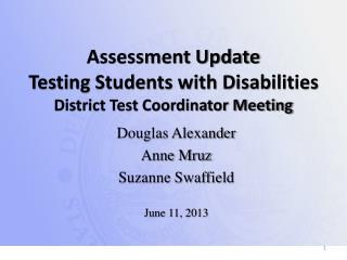 Assessment  Update Testing Students with Disabilities District Test Coordinator Meeting