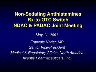 non-sedating antihistamines rx-to-otc switch  ndac  padac joint meeting
