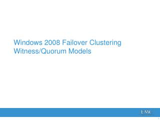 Windows  2008 Failover  Clustering Witness/Quorum  Models