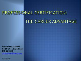 PROFESSIONAL CERTIFICATION : 		     The Career advantage
