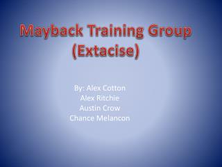 By: Alex Cotton Alex Ritchie Austin Crow Chance Melancon