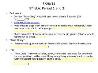 5/28/14 9 th  ELA: Period 1 and 2