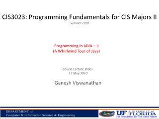 CIS3023: Programming Fundamentals for CIS Majors II Summer 2010