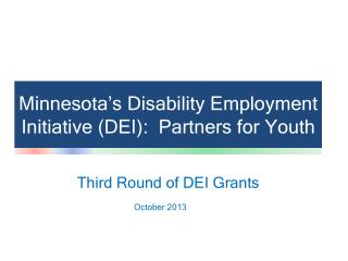 Minnesota's Disability Employment Initiative (DEI):  Partners for Youth