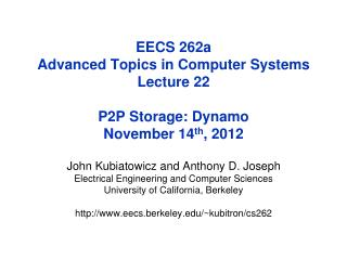 EECS 262a  Advanced Topics in Computer Systems Lecture  22 P2P Storage: Dynamo November  14 th ,  2012