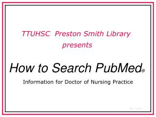 How to Search  PubMed �