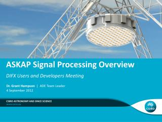 ASKAP Signal Processing Overview DIFX  Users and Developers Meeting