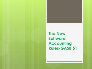 The New Software Accounting Rules-GASB 51