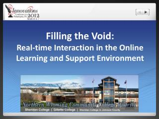 Filling  the Void:  Real-time  Interaction in the Online Learning and Support Environment