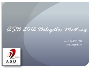 ASD  2012  Delegates Meeting
