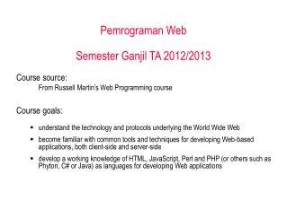 Pemrograman Web Semester Ganjil TA  2012/2013