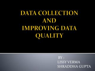 DATA COLLECTION  AND IMPROVING DATA QUALITY
