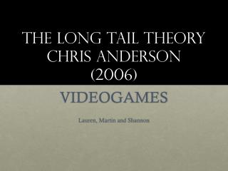 The Long Tail Theory Chris Anderson (2006)