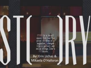 By: Erin  Uchaz  & Mikaela O'Halloran