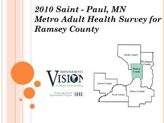 2010  Saint - Paul, MN  Metro Adult  Health  Survey for Ramsey County