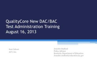 QualityCore  New DAC/BAC Test Administration Training August 16, 2013