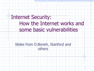 Internet Security:      How the Internet works and      some basic vulnerabilities