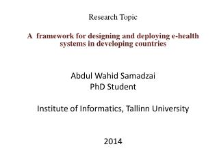 Research Topic A   framework for designing and deploying e-health systems in developing countries Abdul Wahid  Samadzai