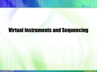 Virtual Instruments and Sequencing