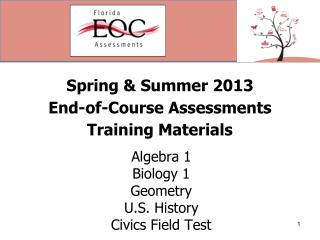 Spring & Summer 2013 End-of-Course Assessments Training Materials