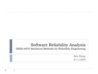 Software Reliability  Analysis DSES-6070 Statistical  Methods for Reliability Engineering
