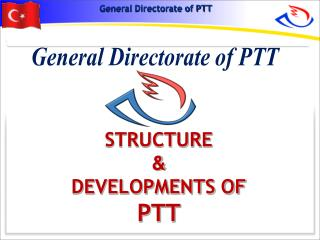 STRUCTURE  & DEVELOPMENTS OF  PTT