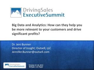 Big Data and Analytics: How can they help you be more relevant to your customers and drive significant profits?