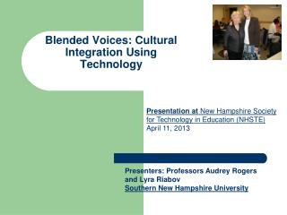 Blended Voices: Cultural Integration Using Technology