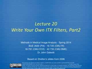 Lecture  20 Write Your Own ITK Filters, Part2