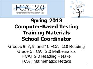 Spring 2013 Computer-Based Testing Training  Materials School Coordinator