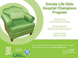 Donate Life Ohio Hospital Champions Program Cathi Arends Life Connection  of Ohio Sondra Bernardi Grand Lake Health Sys