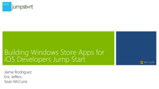 Building Windows Store Apps for  iOS  Developers Jump Start