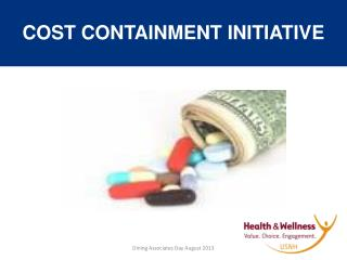COST CONTAINMENT INITIATIVE
