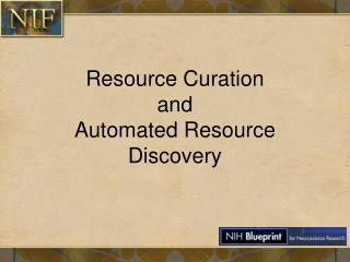 Resource Curation and Automated Resource Discovery
