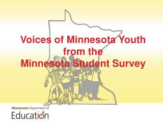 Voices of Minnesota Youth from the  Minnesota  Student Survey