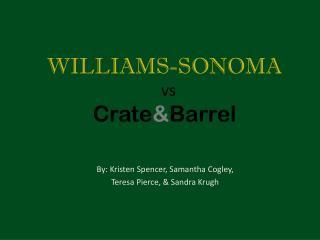 WILLIAMS-SONOMA vs Crate & Barrel