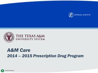 A&M Care   2014 � 2015 Prescription Drug Program