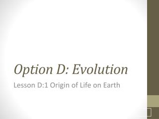Option D: Evolution